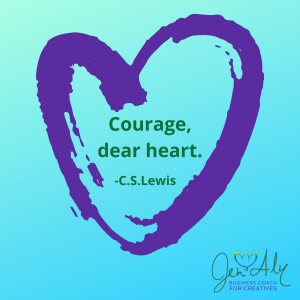 Courage dear heart. C.S. Lewis quote